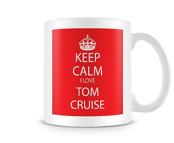 Keep Calm I Love TomCruise Printed Mug