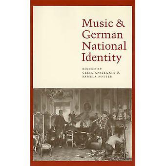 Music and German National Identity (74th) by Celia Applegate - Pamela