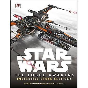 Star Wars - the Force risveglia incredibile sezioni trasversali di DK - 978024