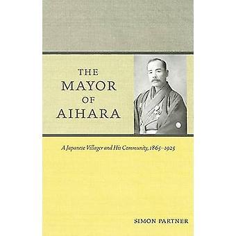 Ordfører i Aihara - en japansk landsbyboer og hans samfunnet - 1865-192