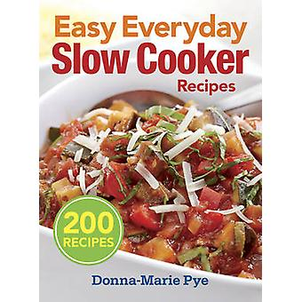 Easy Everyday Slow Cooker Recipes - 200 Recipes by Donna-Marie Pye - 9
