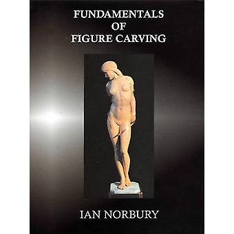 Fundamentals of Figure Carving by Ian Norbury - 9780854420599 Book