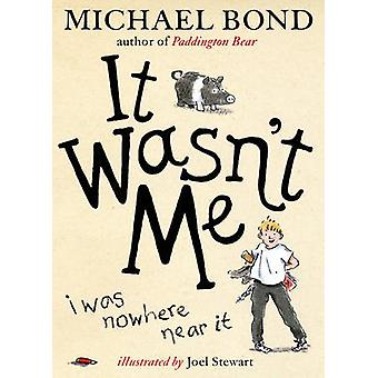 It Wasn't Me! by Michael Bond - 9780857534309 Book