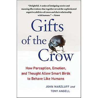 Gifts of the Crow - How Perception - Emotion - and Thought Allow Smart