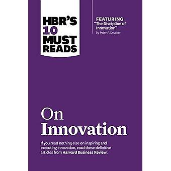 HBR's 10 Must Reads on Innovation (with Featured Article  -the Discipl