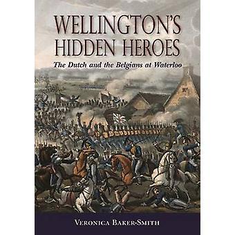 Wellington dolda hjältar - holländarna och belgarna på Waterloo av