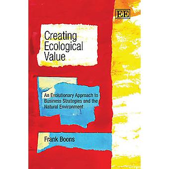Creating Ecological Value - An Evolutionary Approach to Business Strat