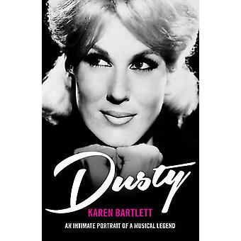 Dusty - An Intimate Portrait of a Musical Legend by Karen Bartlett - 9
