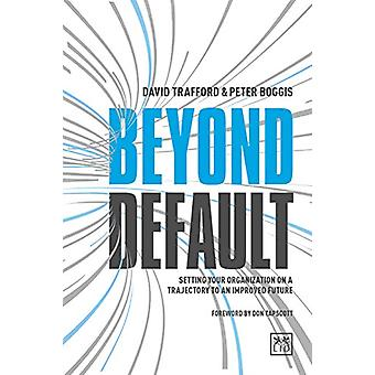 Beyond Default - Setting Your Organization on a Trajectory to an Impro
