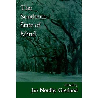 The Southern State of Mind by Jan Nordby Gretland - 9781570033124 Book