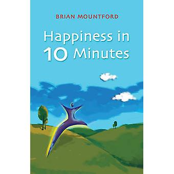 Happiness in 10 Minutes by Brian Mountford - 9781905047772 Book