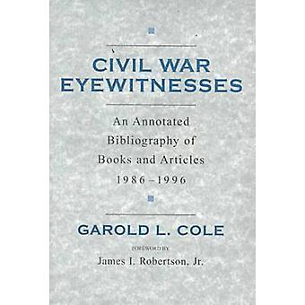 Civil War Eyewitnesses - An Annotated Bibliography of Books and Articl