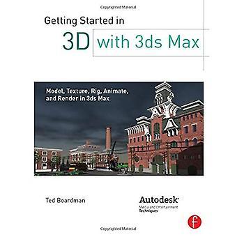 Komma igång i 3D med 3ds Max: modell, textur, rigg, animera och göra i 3ds Max