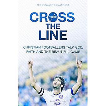 Krysse linjen: Christian fotballspillere snakke Gud, tro og den vakre spillet