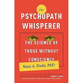 Le psychopathe Whisperer: La Science de ceux sans Conscience