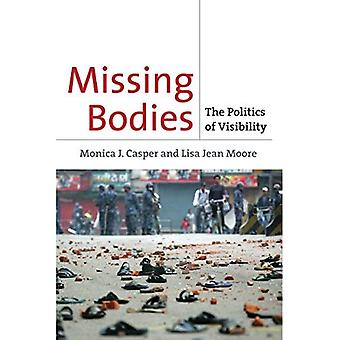 Missing Bodies: The Politics of Visibility (Biopolitics: Medicine, Technoscience and Health in the 21st Century)