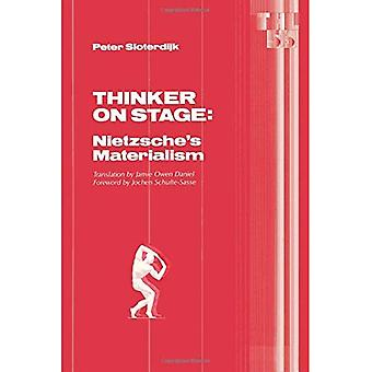 Thinker on Stage: Nietzsche's Materialism (Theory & History of Literature)