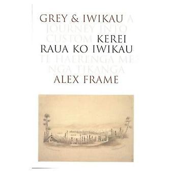 Grå och Iwikau: en resa in i anpassad