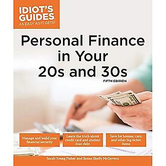 Persönliche Finanzen in Ihrem 20 s & 30er Jahre (Idioten Guides)