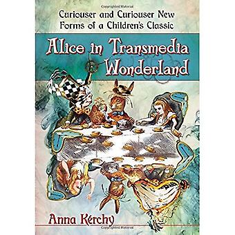 Alice in Transmedia Wonderland: Curiouser and Curiouser New Forms of a Children's Classic