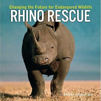 Rhino Rescue: Changing the Future for Endangered Wildlife (Firefly Animal Rescue)