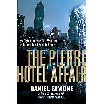 The Pierre Hotel Affair - How Eight Gentleman Thieves � Orchestrated the Largest Jewel Heist in History