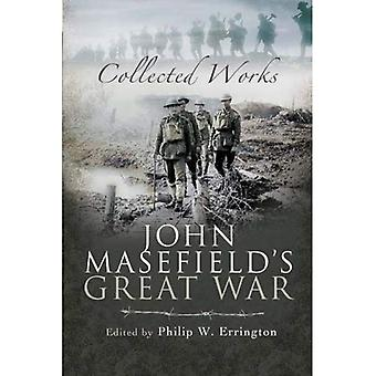 John Masefield's Great War: Collected Works
