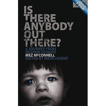 Is There Anybody Out There?: A Journey from Despair to Hope (Lil Shawnee)