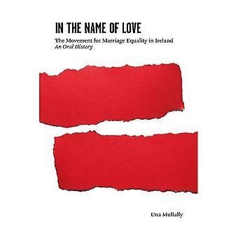 I kærlighedens navn: bevægelsen for ægteskab ligestilling i Irland