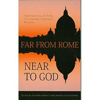 Far from Rome, Near to God: The Testimonies of Fifty Converted Roman Catholic Priests