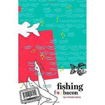 Fishing for Bacon