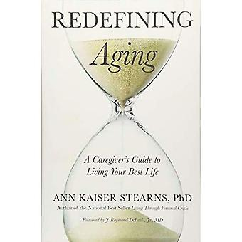 Redefinición de envejecimiento: Guía del cuidador a vivir su vida mejor