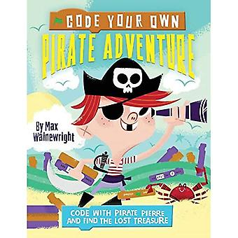 Code Your Own Pirate Adventure: Code With Pirate� Pierre and Find the Lost Treasure (Little Coders)