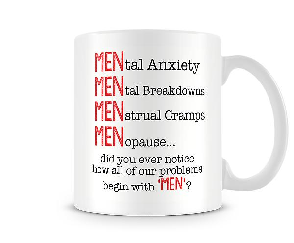 All Our Problems Begin With 'MEN'? Mug