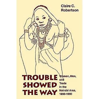 Schwierigkeiten zeigten die Art und Weise Frauen Männer und Handel im Großraum Nairobi 1890 1990 von Robertson & Claire C.