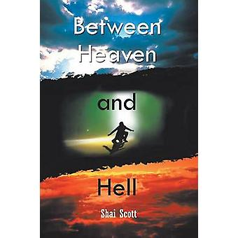 Between Heaven and Hell by Scott & Shai