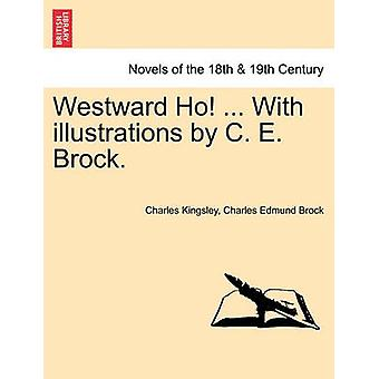 Westward Ho... med illustrationer af C. E. Brock. af Kingsley & Charles