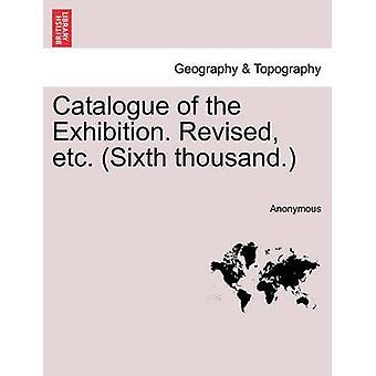 Katalog zur Ausstellung. Überarbeitete etc.. 6. tausend. von Anonymous