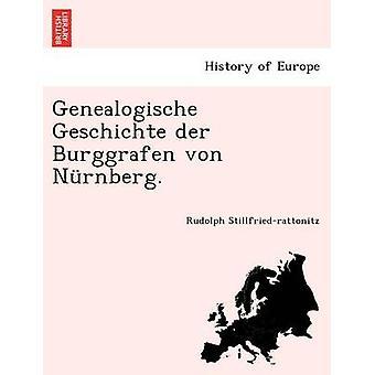 Genealogische Geschichte der Burggrafen von Nrnberg. av Stillfriedrattonitz & Rudolph