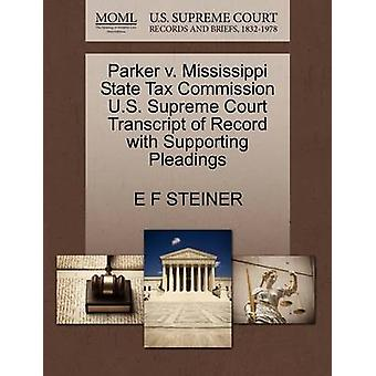Parker v. Mississippi State Tax Commission U.S. Supreme Court Transcript of Record with Supporting Pleadings by STEINER & E F