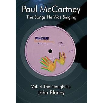 Paul McCartney le Vol.4 Noughties les chansons qu'il chantait par Blaney & John