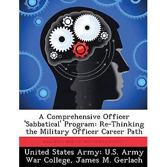 Eine umfassende Officer Sabbatical Programm überdenken der militärische Offizier Karriereweg durch Vereinigte Staaten Armee U.S. Army Krieg Colleg