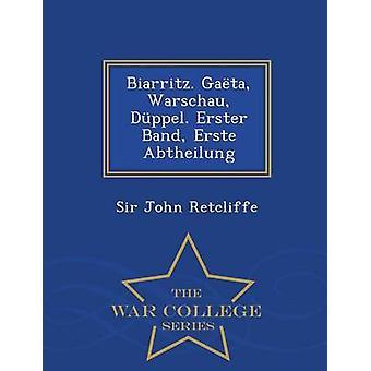 Biarritz. Gata Warschau Dppel. Erster Band Erste Abtheilung  War College Series by Retcliffe & Sir John