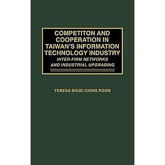 Kilpailu ja yhteistyö Taiwans tieto tekniikka teollisuus Interfirm verkot ja teollisuuden parantaminen Poon & Teresa