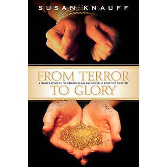 Vor Terror zum Ruhm von Knauff & Susan
