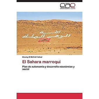El Sahara marroqu by Falloul Moulay El Mehdi
