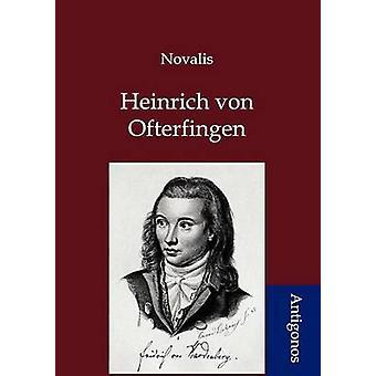 Heinrich von Ofterdingen by Novalis