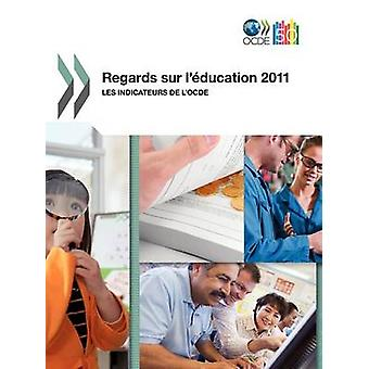 Regards sur lducation 2011  Les indicateurs de lOCDE by OECD Publishing