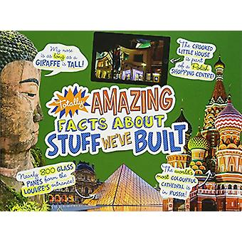 Totally Amazing Facts About Stuff We've Built by Cari Meister - 97814