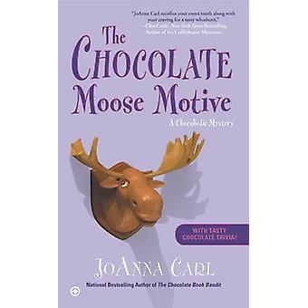 The Chocolate Moose Motive by JoAnna Carl - 9780451414809 Book